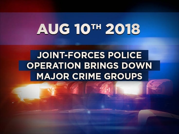 Joint-forces police operation brings down major crime groups