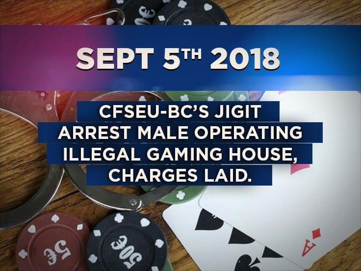 CFSEU-BC's JIGIT Arrest Male Operating Illegal Gaming House, Charges Laid.