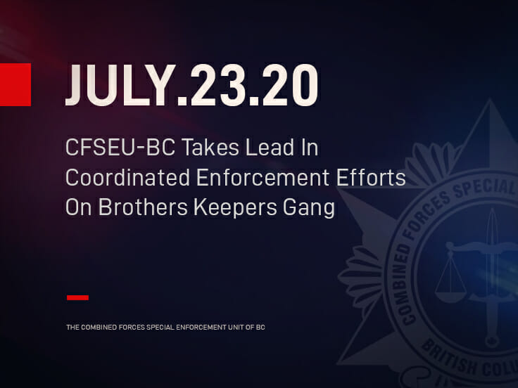 CFSEU-BC Takes Lead In Coordinated Enforcement Efforts On Brothers Keepers Gang