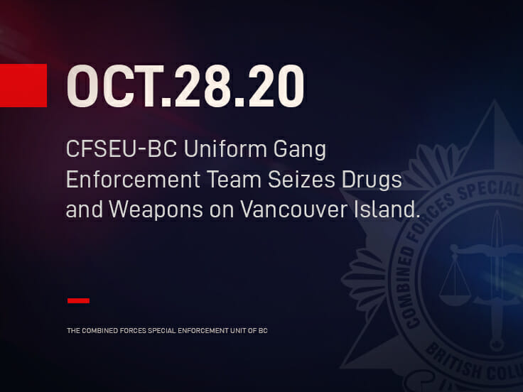 CFSEU-BC Uniform Gang Enforcement Team Seizes Drugs and Weapons on Vancouver Island.