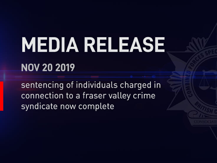 Individuals Connected to a Fraser Valley Crime Syndicate with ties to B.C.'s North are now being Sentenced