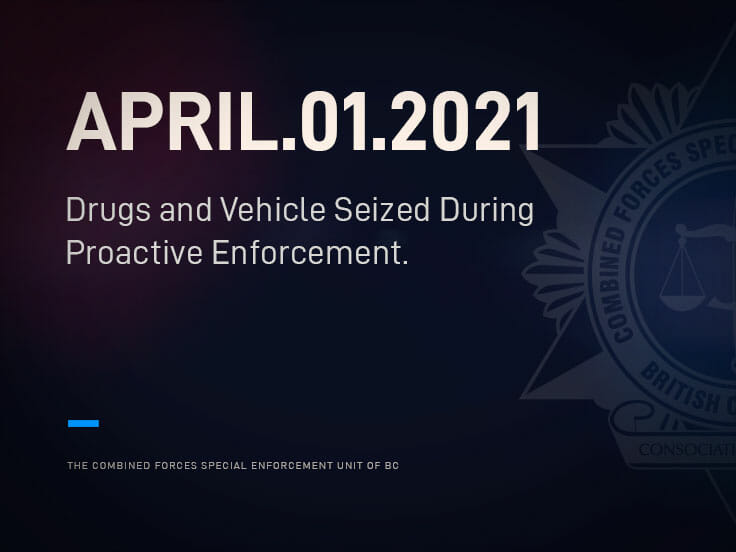 Drugs and Vehicle Seized During Proactive Enforcement