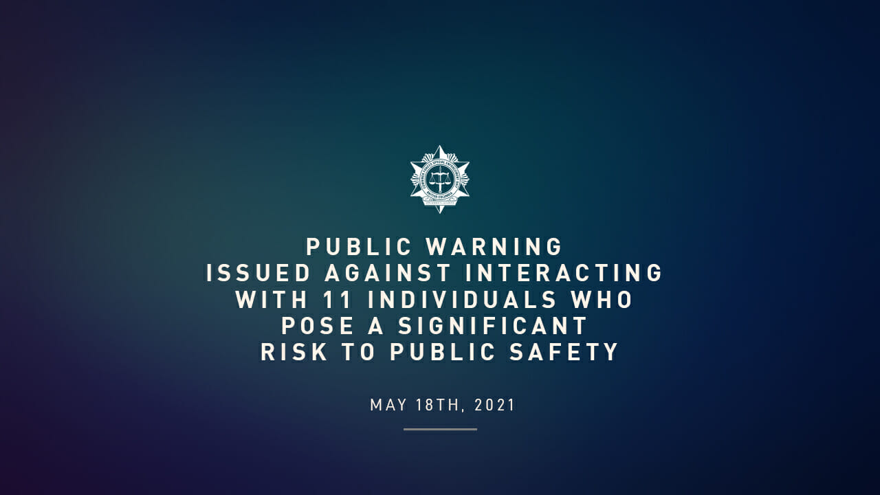 Public warning issued against interacting with 11 individuals who pose a significant risk to public safety