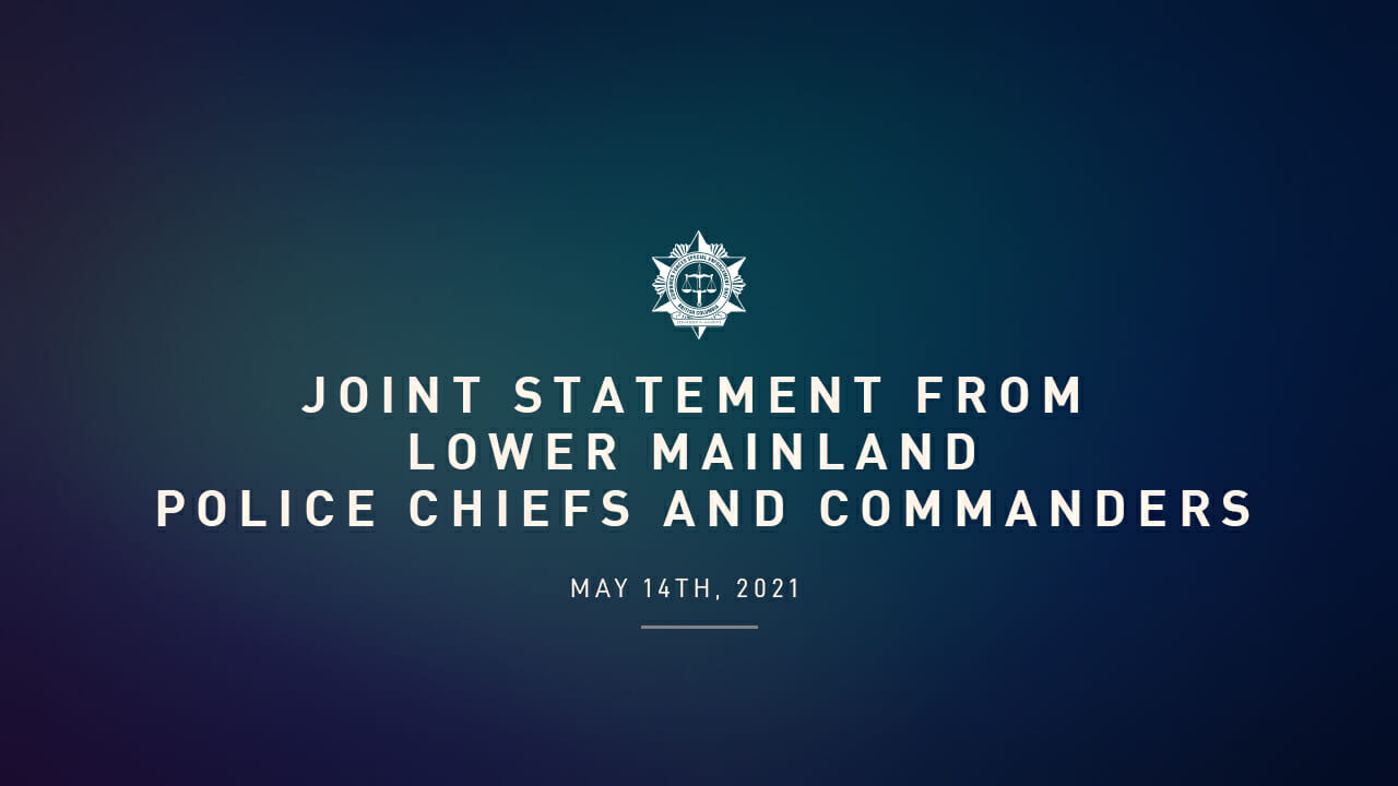 Joint statement from Lower Mainland Police Chiefs and Commanders
