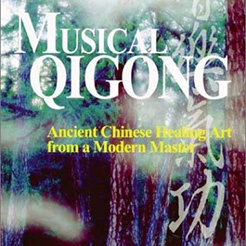 [Books] Musical Qigong: Ancient Chinese Healing Art from a Modern Master (Paperback)