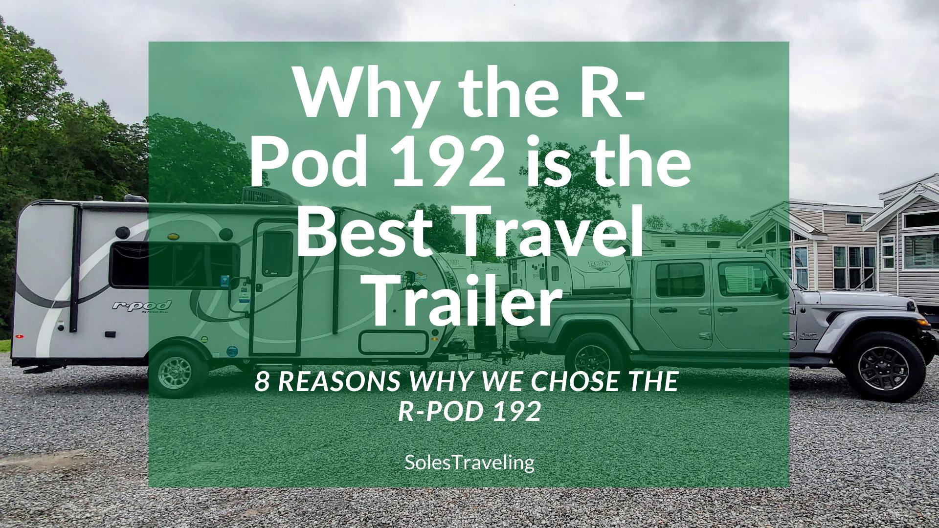 r-pod 192 best travel trailer