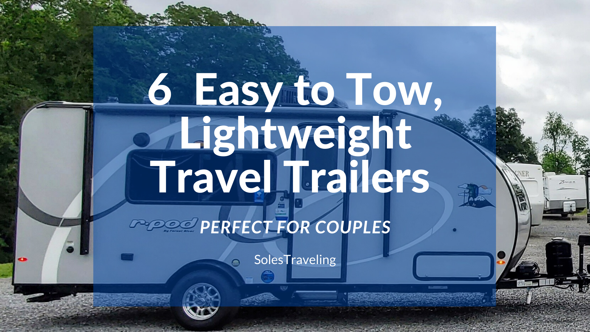 6 lightweight travel campers