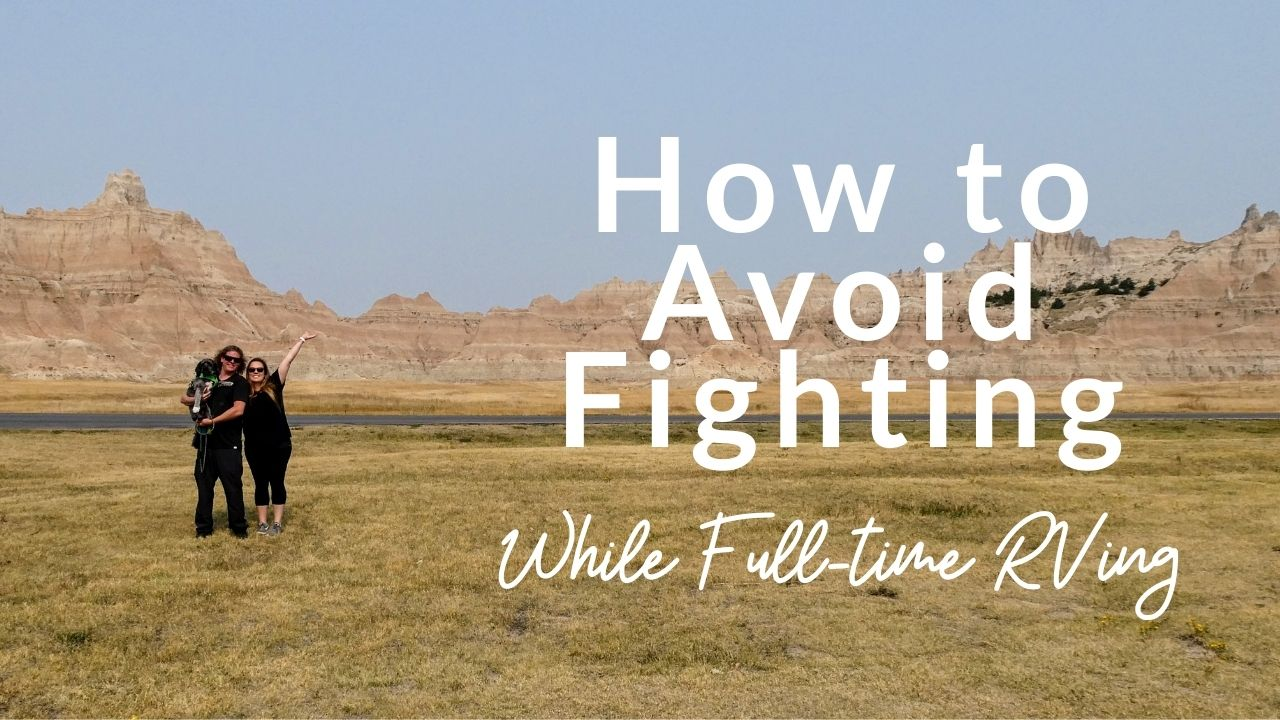 avoid fighting while full time rving