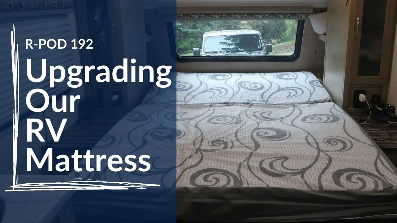 upgrading our rv mattress