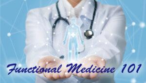 main image for blog entitled Functional Medicine 101