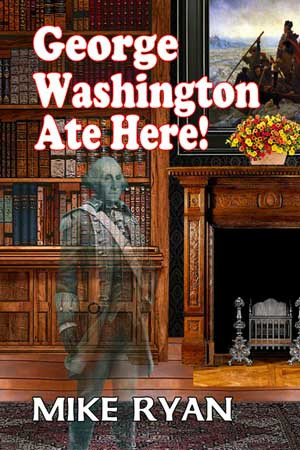 George Washington Ate Here!,