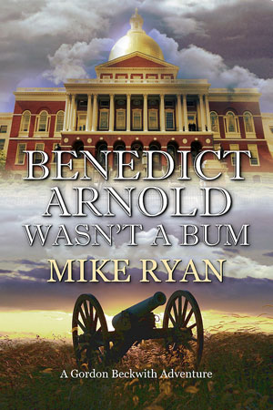 Benedict Arnold Wasn't A Bum
