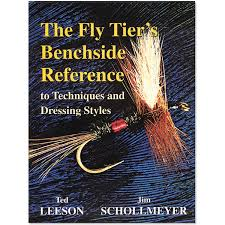 The Fly Tiers Benchside Reference to Techniques and Dressing Styles - Ted Lesson Jim & Schollmeyer.