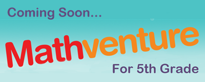 Mathventure for 5th Grade is coming soon