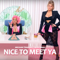 Meghan Trainor feat Nicki Minaj – Nice To Meet Ya (Flavor Mix)