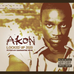 Akon – Locked Up 2020 (Quarantine Remix)