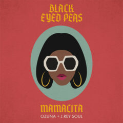 Black Eyed Peas feat Ozuna x J Rey Soul – Mamacita (Moomba Remix)