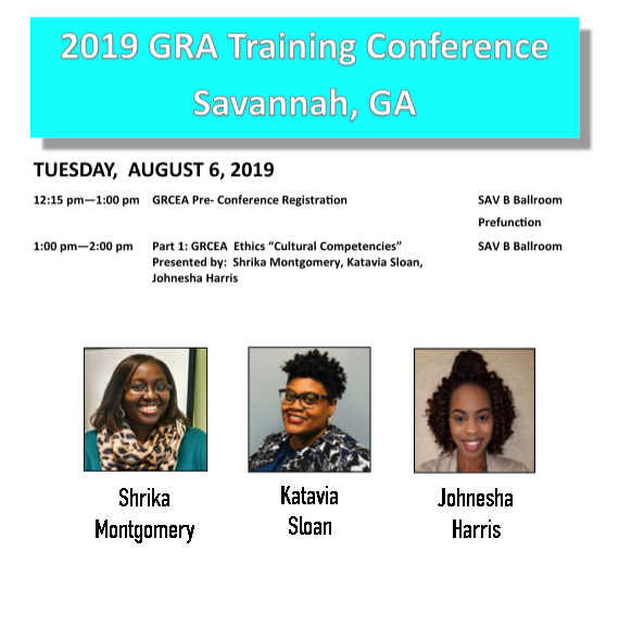 2019 GRA Training Conference in Savannah, GA. Focus of image is on GRCEA Ethics Cultural Competencies, Presented by Shrika Montgomery, Katavia Sload, and Johnesha Harris