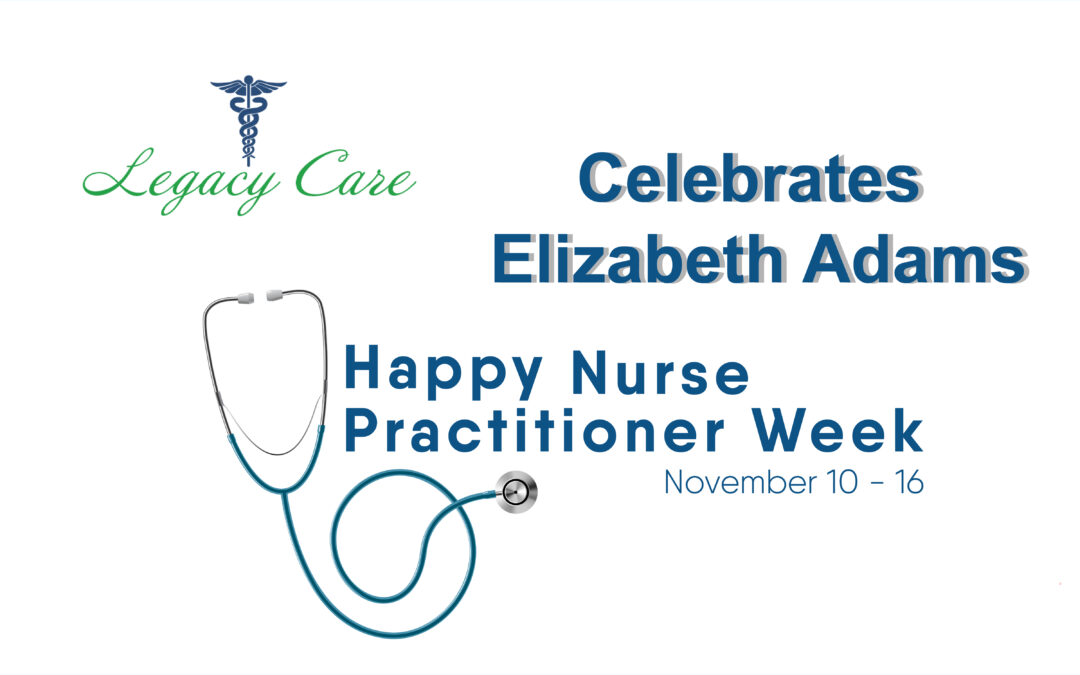 National Nurse Practitioner Week – Elizabeth Adams