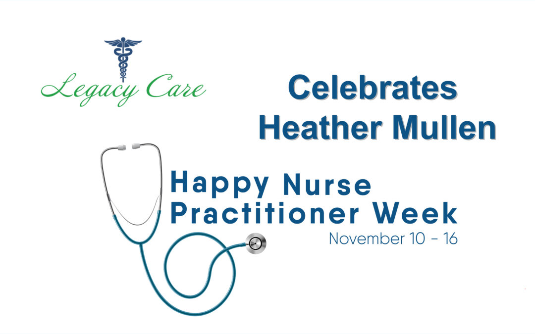Nurse Practitioner Week – Heather Mullen