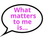Group logo of What Matters to You?