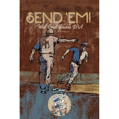 Send 'Em! - Broken Bat Brewing Co.