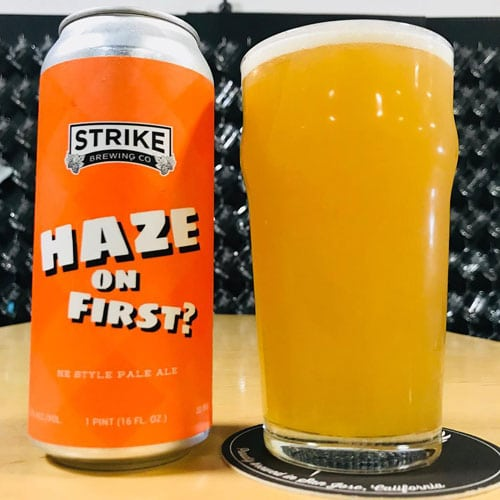 Haze on First - Strike Brewing Co.