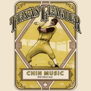 Chin Music - Texas Leaguer Brewing