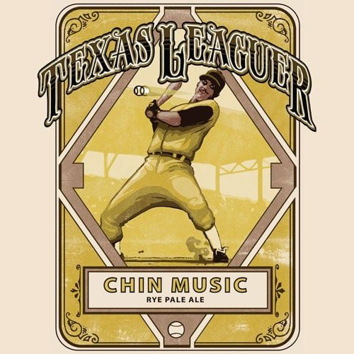 Chin Music - Texas Leaguer Brewing