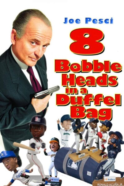 8 Bobbleheads in a Duffel Bag, baseball movie