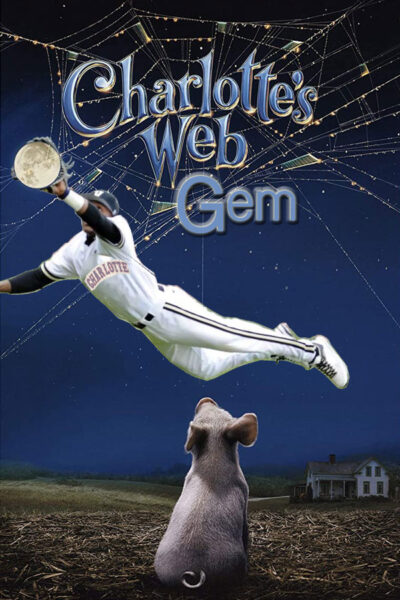 Carlotte's Web Gem, baseball movie