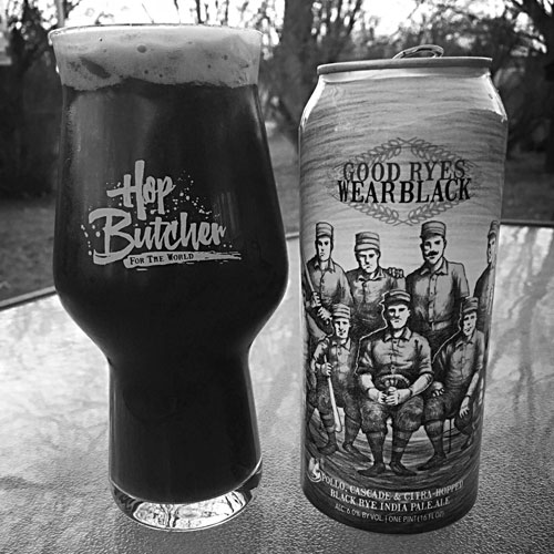 Good Ryes Wear Black in Cans y Hop Butcher for the World