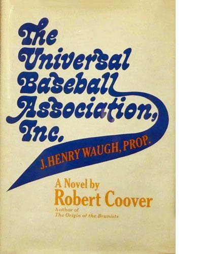 The Universal Baseball Association., Inc. by Robert Coover