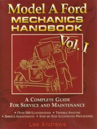 "Model ""A"" Ford Mechanics Handbook. Vol. 1"