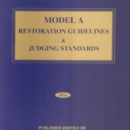 Model A Restoration Guidelines Judging Standards Complete Set include Revision 3 (2011) & 4 (2016)