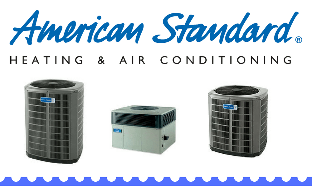 Why Choose an American Standard AC Unit – Save 25% off before May 15th 2020
