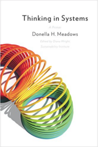 Thinking in Systems by Donella H. Meadows