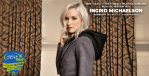Anna & Raven just announced the next STAR 99.9 FM Acoustic Session with Ingrid Michaelson at Little Pub Fairfield on July 10.