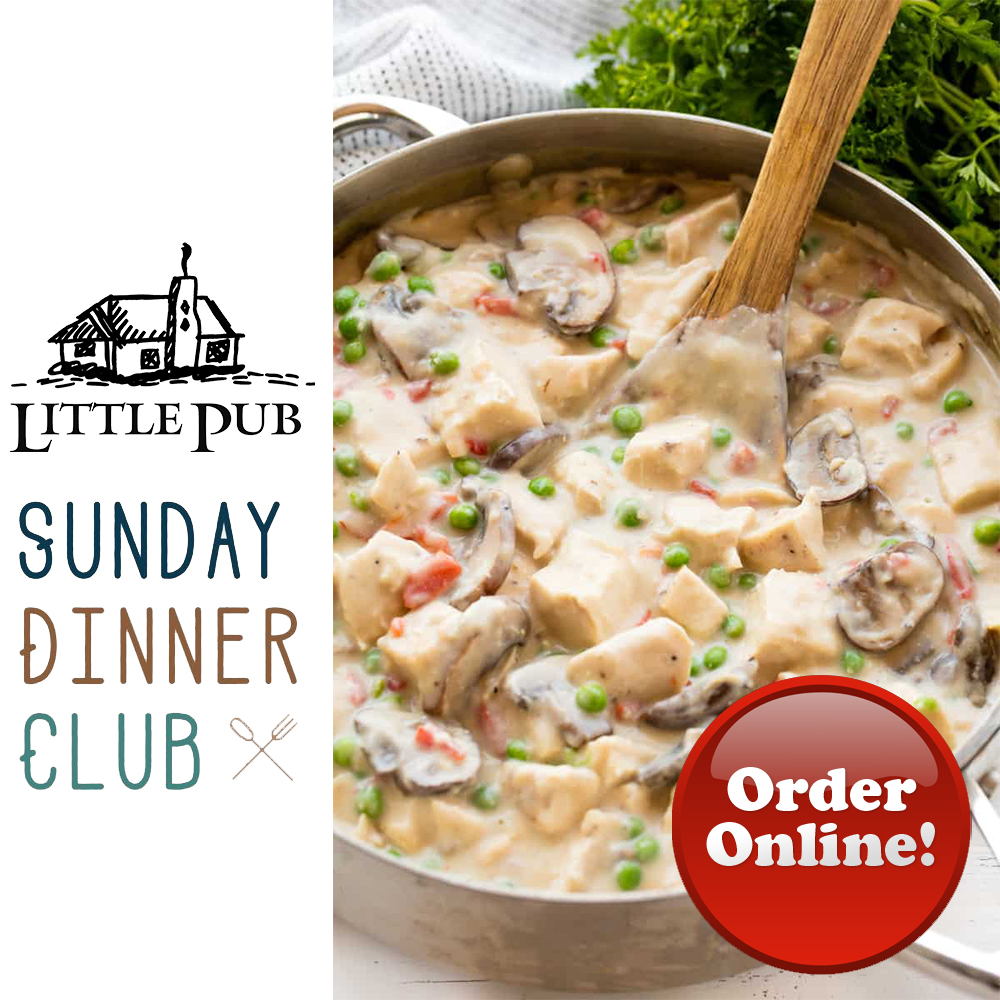 Little Pub Sunday Dinner Club™ presents the King of all the chicken dishes: Chicken a la King