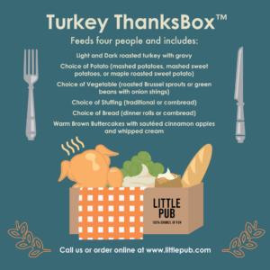 Little Pub ThanksBox™ Thanksgiving Dinner In A Box.