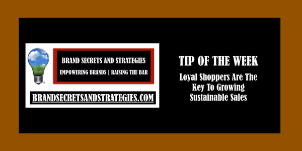 Loyal Shoppers Are The Key To Growing Sustainable Sales