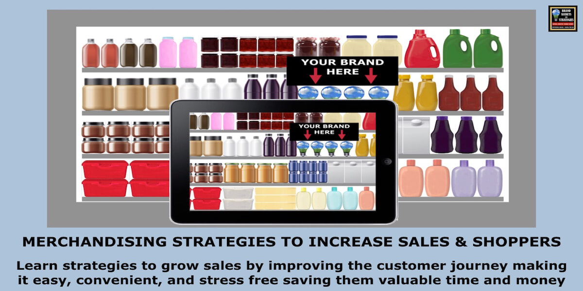 MERCHANDISING STRATEGIES TO INCREASE SALES & SHOPPERS