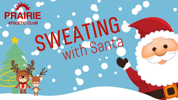 Sweating with Santa at Prairie Athletic Club - December 8th