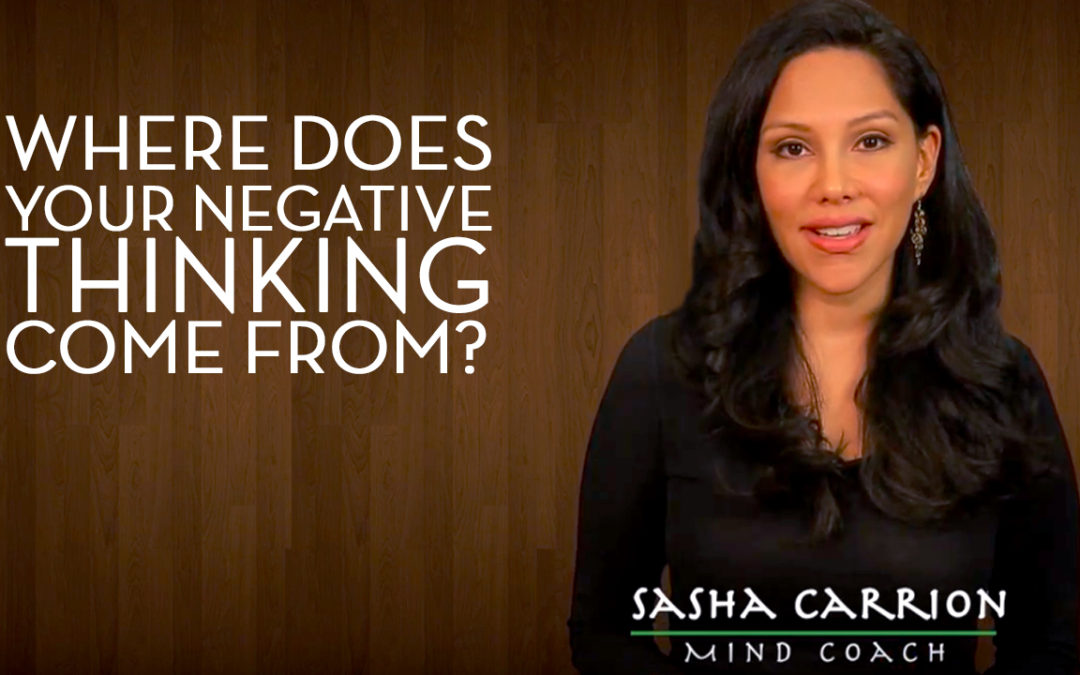 Where Does Your Negative Thinking Come From?