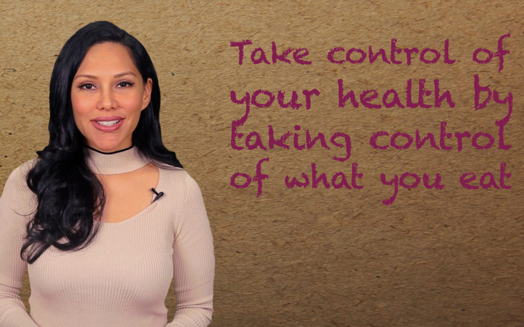 Take Control of Your Health by Taking Control of What You Eat