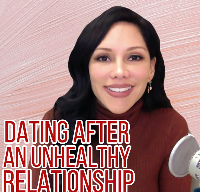 Dating After an Unhealthy Relationship