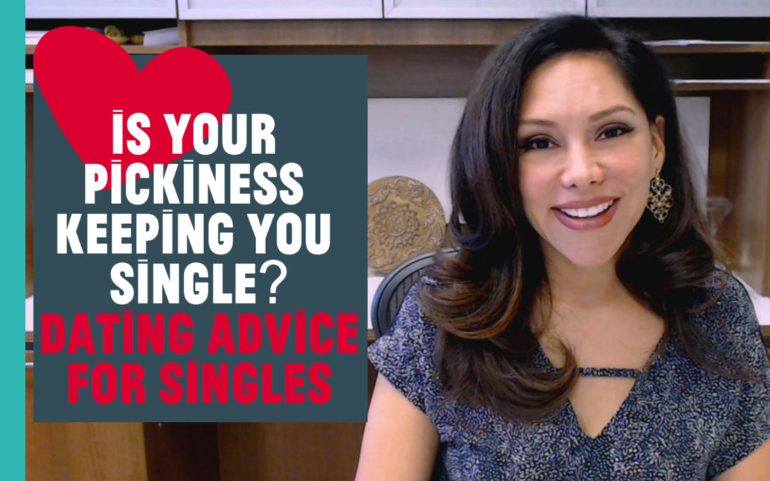 Is Your Pickiness Keeping You Single?
