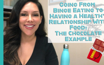 Going From Binge Eating to Having a Healthy Relationship With Food: The Chocolate Example