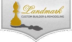 Landmark Custom Builder & Remodeling