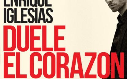 """""""DUELE EL CORAZÓN"""" de la Superestrella Internacional Enrique Iglesias Logra su 21o #1 en la Lista Billboard Latin Airplay"""